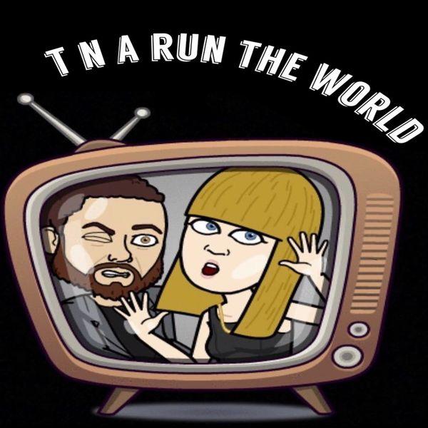 T n A Run The World